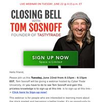 Tom Sosnoff on Tuesday's Closing Bell Webinar