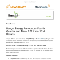 Bengal Energy Announces Fourth Quarter and Fiscal 2021 Year End Results