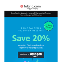 Save 20% on fabrics on Amazon! Prime Day Deals