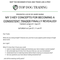 THIS WEEK! Free LIVE Workshop with LIVE Q&A from Dr. Barry Burns and Top Dog Trading
