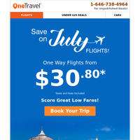 Book Cheap July Flights from $30.80 Today!