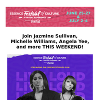 Experience #ESSENCEFest This Year, Like No Other!