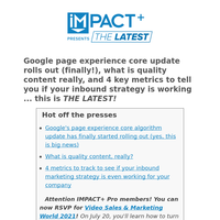 THE LATEST: Google page experience core update rolls out (finally!), what is quality content really, and 4 key metrics to tell you if your inbound strategy is working