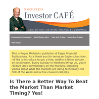 Skousen CAFE: Is There a Better Way To Beat the Market Than Market Timing? Yes!