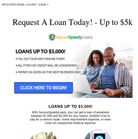 Request up to $5,000 of funds with us today