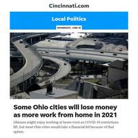 Cincinnati.com Local Politics:Some Ohio cities will lose money as more work from home in 2021