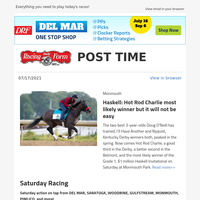 Saturday: Hot Rod Charlie one to beat in Haskell; Godolphin brings 1-2 punch into Diana; and more!