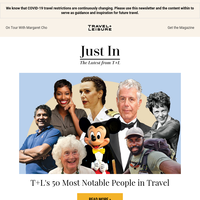 T+L's 50 Most Notable People in Travel