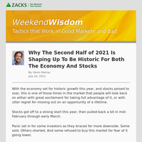 Why The Second Half of 2021 Is Shaping Up To Be Historic For Both The Economy And Stocks