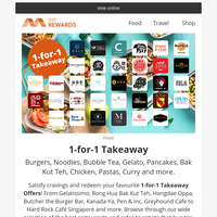 {NAME} , 🥞🍔🍝 Satisfy Cravings and Redeem Your Favourite 1-for-1 Takeaway Offers with meREWARDS!