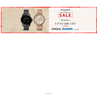 Amazon Fashion   Watches Upto 50% OFF   End of Season Sale   FOSSIL, CASIO & More