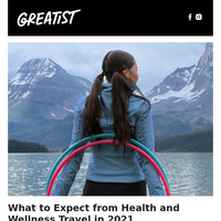 What to Expect from Health and Wellness Travel in 2021