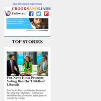 Crooks and Liars Daily Update For 07/26/2021