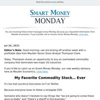 Smart Money Monday - My Favorite Commodity Stock… Ever