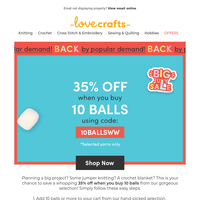 35% off when you buy 10 balls is BACK!