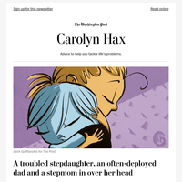 Carolyn Hax: A troubled stepdaughter, an often-deployed dad and a stepmom in over her head