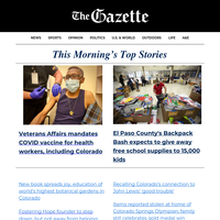 AM UPDATE: VA mandates COVID vaccine for health workers, including Colorado;  Backpack Bash to give away free school supplies; CC hockey's new arena 'going to be incredible'