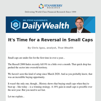 It's Time for a Reversal in Small Caps