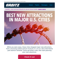 Check out these new attractions in your favorite U.S. cities!