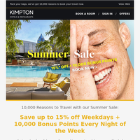 Our Summer Sale is here: Save up to 15% off + 10,000 Bonus Points!