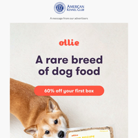 Get 60% off your first fresh food Ollie order!