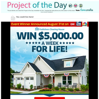You could win $5,OOO.OO A Week For Life!