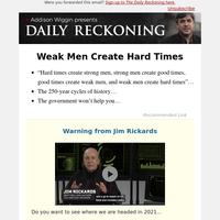 Weak Men Create Hard Times