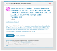 [New post] August 14, 2021 – NATIONAL V-J DAY – NATIONAL SPIRIT OF '45 Day – NATIONAL CREAMSICLE DAY – NATIONAL BOWLING DAY – NATIONAL GARAGE SALE DAY – NATIONAL NAVAJO CODE TALKERS DAY