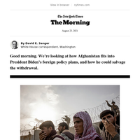 The Morning: How Afghanistan Fits into Biden's Foreign Policy