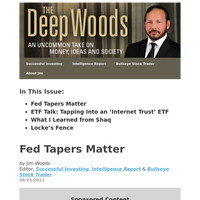 The Deep Woods: Fed Tapers Matter