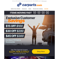 EXCLUSIVE SAVINGS: Save $15, $30 or $45 on Vehicle Parts & More