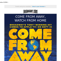 Come From Away, Watch From Home! Broadway's Tony-winning hit coming to Apple TV+