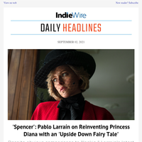 Larrain Talks Spencer; Venice Opens with Wondrous 'Power'; The 'Shang-Chi' Experiment