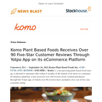 Komo Plant Based Foods Receives Over 90 Five-Star Customer Reviews Through Yotpo App on its eCommerce Platform