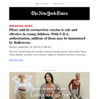 Breaking News: Pfizer said its coronavirus vaccine is safe and effective in young children. With F.D.A. authorization, millions of them may be immunized by Halloween.