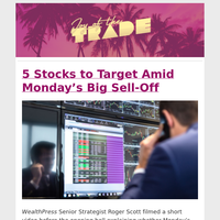 How to Trade After Monday's Market Sell-Off and 5 Stocks to Target