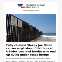 Fully clueless Sleepy Joe Biden causes explosion of Haitians at US-Mexican land border who end up living under Texas bridge