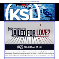 KSL Investigates: Jailed for Love