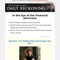 In the Eye of the Financial Hurricane