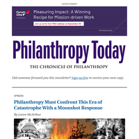 Philanthropy Must Confront This Era of Catastrophe With a Moonshot Response (Opinion)