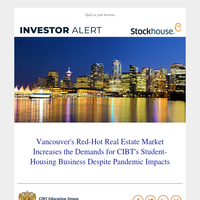 Vancouver's Red-Hot Real Estate Market Increases the Demands for CIBT's Student-Housing Business Despite Pandemic Impacts