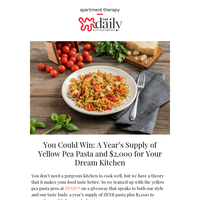 You Could Win: A Year's Supply of Yellow Pea Pasta and $2,000 for Your Dream Kitchen (Partner)