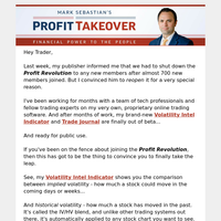 Get first-access to my proprietary trading system