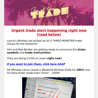 The Wiretap flagged 3 tickers: Hurry, trade them before the close!