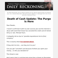 Death of Cash Update: The Purge Is Here