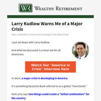 Larry Kudlow warns me of major crisis: \