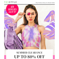 Dear {NAME}, 48 hours left! Up to 80% OFF at our Summer Clearance Sale - Last Chance!