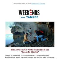 Weekends with Yankee Episode 512: Seaside Stories