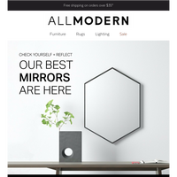 Mirrors that always show your good side.