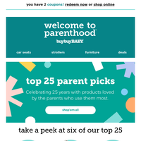 Top 25 parent picks + 10% off car seats & strollers w/ curbside pickup!